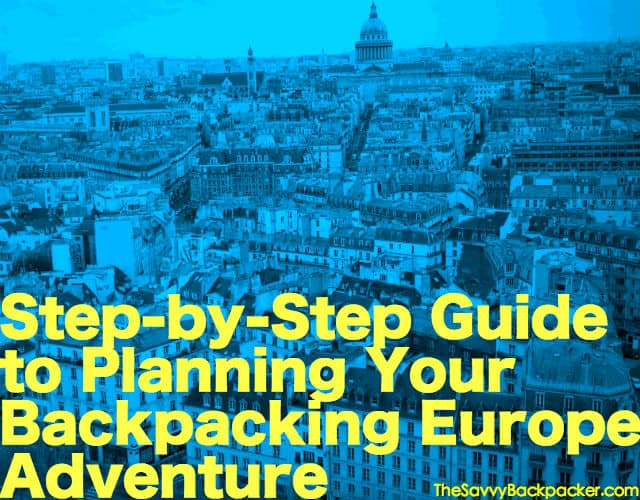 Backpacking Europe StepbyStep Planning Guide – Europe Travel Map Planner