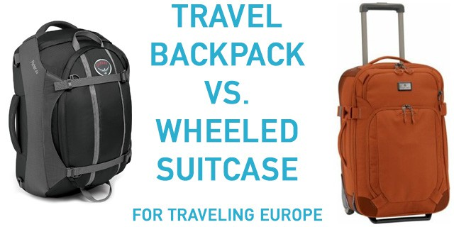 Backpack Or Wheeled Luggage For Europe