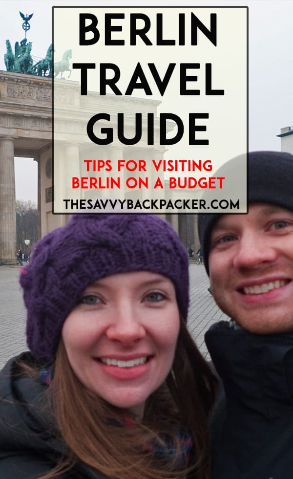 Berlin Travel Guide — The Ultimate Guide to Berlin on a Backpacker's Budget
