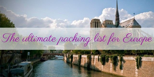 Europe Packing List  The Ultimate Packing Guide For Visiting Europe