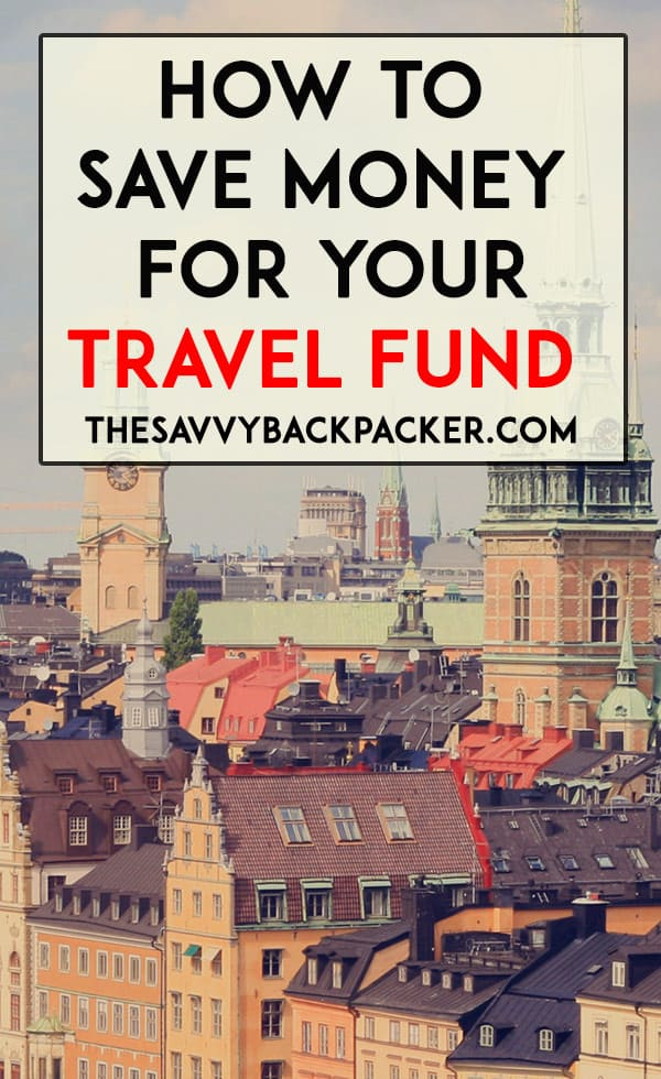 How To Save Money For Your Travel Fund